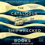 The Catalogue of Shipwrecked Books by  Edward Wilson-Lee audiobook