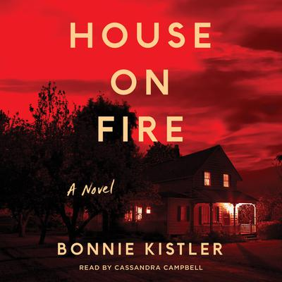 House on Fire by Bonnie Kistler audiobook