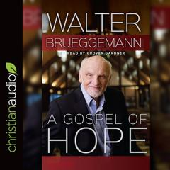 A Gospel of Hope by Walter Brueggemann audiobook