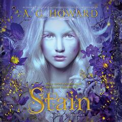 Stain by A. G. Howard audiobook