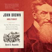 John Brown, Abolitionist by  David S. Reynolds audiobook