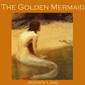 The Golden Mermaid by  Andrew Lang audiobook
