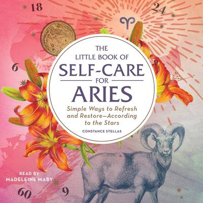 The Little Book of Self-Care for Aries by Constance Stellas audiobook