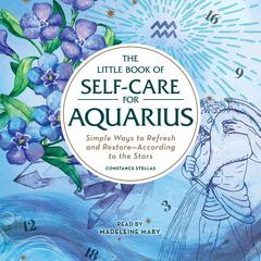 The Little Book of Self-Care for Aquarius by Constance Stellas audiobook