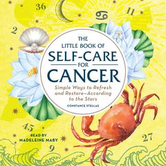 The Little Book of Self-Care for Cancer by Constance Stellas audiobook