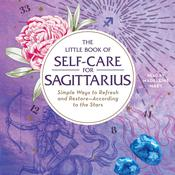 The Little Book of Self-Care for Sagittarius by  Constance Stellas audiobook