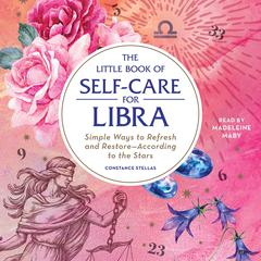 The Little Book of Self-Care for Libra by Constance Stellas audiobook
