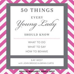 50 Things Every Young Lady Should Know by Kay West audiobook