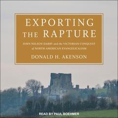Exporting the Rapture by Donald H. Akenson audiobook
