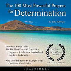 The 100 Most Powerful Prayers for Determination by Toby Peterson audiobook