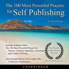 The 100 Most Powerful Prayers for Self Publishing by Toby Peterson audiobook