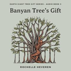 Banyan Tree's Gift by Rochelle Heveren audiobook