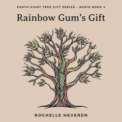 Rainbow Gum's Gift by Rochelle Heveren audiobook