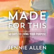 Made for This by  Jennie Allen audiobook