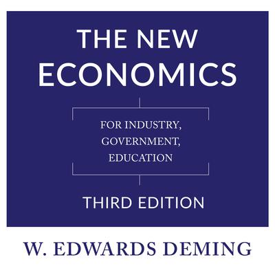 The New Economics, Third Edition by W. Edwards Deming audiobook