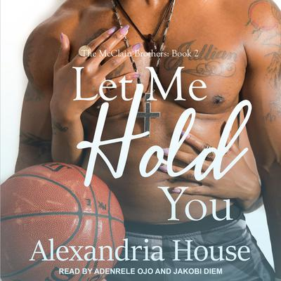 Let Me Hold You by Alexandria House audiobook