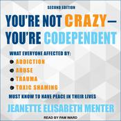 You're Not Crazy - You're Codependent by  Jeanette Elisabeth Menter audiobook