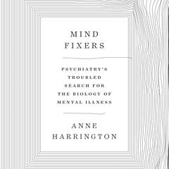 Mind Fixers by Anne Harrington audiobook