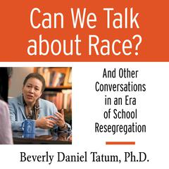 Can We Talk About Race? by Beverly Daniel Tatum audiobook