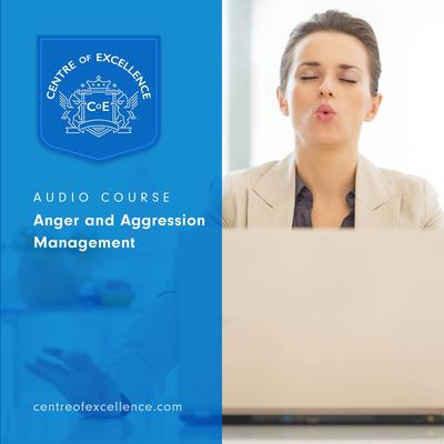 Anger and Aggression Management by Centre of Excellence audiobook