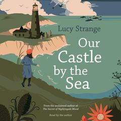 Our Castle by the Sea by Lucy Strange audiobook