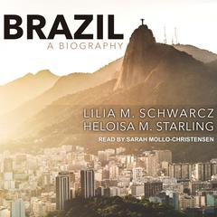 Brazil: A Biography by Lilia M. Schwarcz audiobook