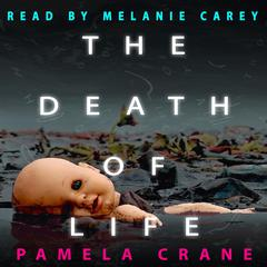 The Death of Life by Pamela Crane audiobook
