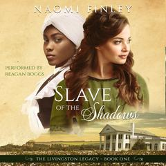 A Slave of the Shadows by Naomi Finley audiobook