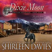 Dixie Moon by  Shirleen Davies audiobook