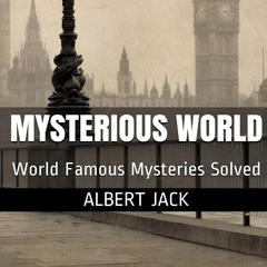 Albert Jack's Mysterious World - Part 1 by Albert Jack audiobook