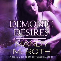 Demonic Desires by Mandy M. Roth audiobook