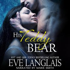 His Teddy Bear by Eve Langlais audiobook