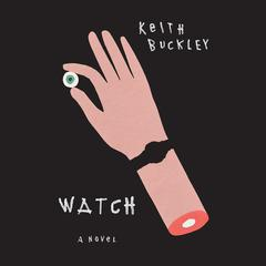 Watch by Keith Buckley audiobook