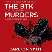 The BTK Murders by  Carlton Smith audiobook