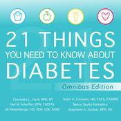 21 Things You Need to Know About Diabetes Omnibus Edition by  Jill Weisenberger MS, RD, CDE audiobook