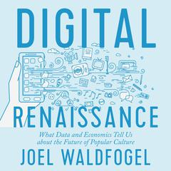 Digital Renaissance by Joel Waldfogel audiobook