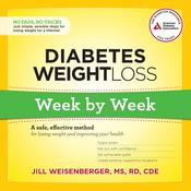 Diabetes Weight Loss: Week by Week by  Jill Weisenberger MS, RD, CDE audiobook