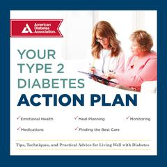 Your Type 2 Diabetes Action Plan by American Diabetes Association audiobook