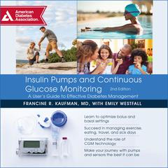 Insulin Pumps and Continuous Glucose Monitoring, Second Edition by Francine R. Kaufman audiobook