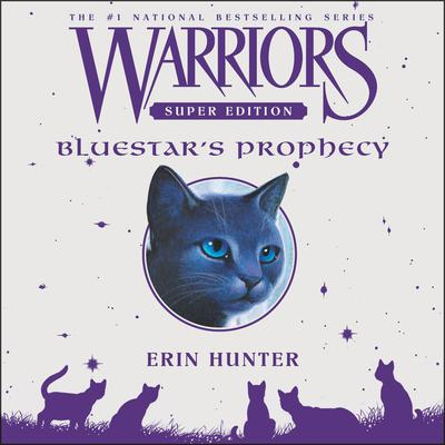 Warriors Super Edition: Bluestar's Prophecy by Erin Hunter audiobook