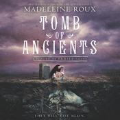 Tomb of Ancients by  Madeleine Roux audiobook