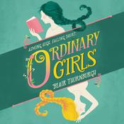 Ordinary Girls by  Blair Thornburgh audiobook