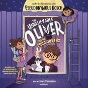 The Unbelievable Oliver and The Four Jokers by  Pseudonymous Bosch audiobook