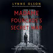 Madame Fourcade's Secret War by  Lynne Olson audiobook