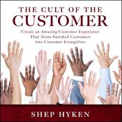 The Cult of the Customer by  Shep Hyken audiobook