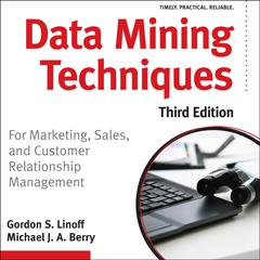 Data Mining Techniques by Gordon S. Linoff audiobook