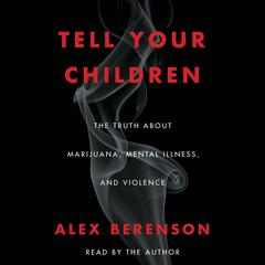 Tell Your Children by Alex Berenson audiobook