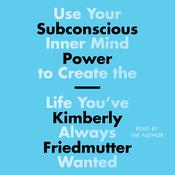 Subconscious Power by  Kimberly Friedmutter audiobook