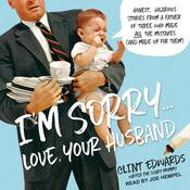 I'm Sorry...Love, Your Husband by  Clint Edwards audiobook