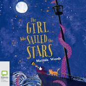 The Girl Who Sailed the Stars by  Matilda Woods audiobook